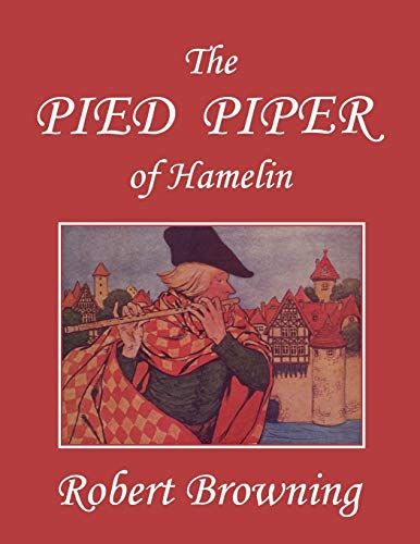 The Pied Piper of Hamelin, Illustrated by: Robert Browning, Hope