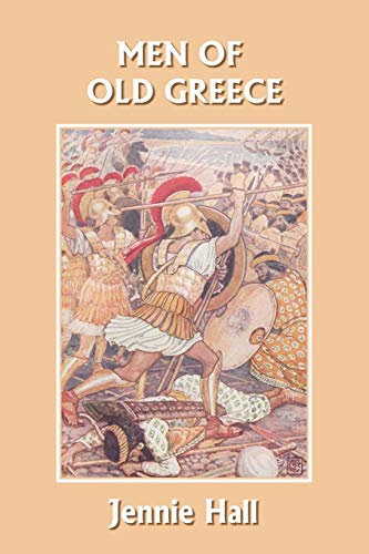 Men of Old Greece (Yesterday s Classics): Jennie Hall