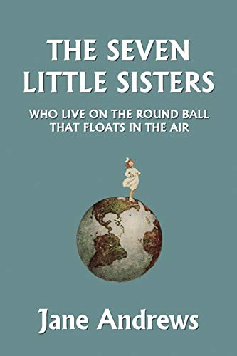 9781599153070: The Seven Little Sisters Who Live on the Round Ball That Floats in the Air, Illustrated Edition (Yesterday's Classics)