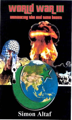 World War III: Unmasking the End-Times Beast: Simon Altaf