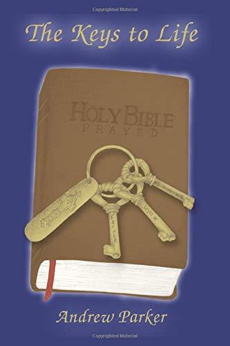 9781599161143: The Keys to Life: Holy Bible Prayed