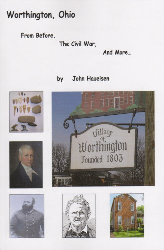 Worthington, Ohio: From Before the Civil War and More: Prehistory, Early Statehood, James Kilbourn,...