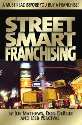 9781599180212: Street Smart Franchising: Read This Before You Buy a Franchise