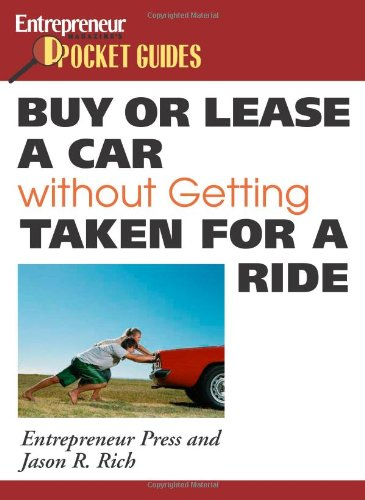 9781599180793: Buy or Lease a Car Without Getting Taken for a Ride (Entrepreneur Magazine's Pocket Guides)