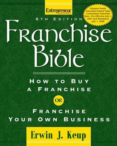 9781599180984: Franchise Bible: How to Buy A Franchise or Franchise Your Own Business