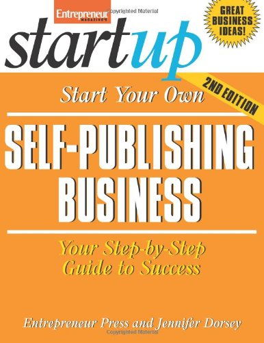 9781599181035: Start Your Own Self-Publishing Business: Your Step-By-Step Guide to Success (Startup Series)
