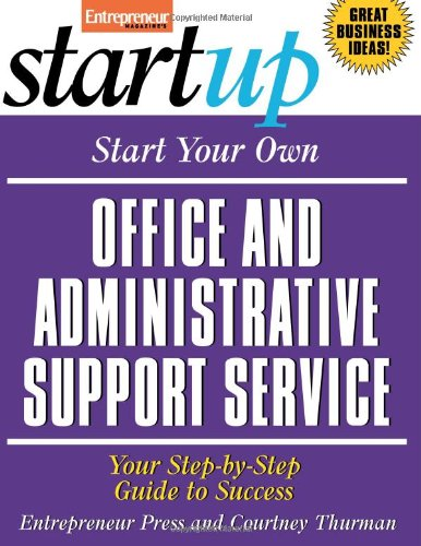 9781599181073: Start Your Own Office and Administrative Support Service (Entrepreneur Magazine's Startup)