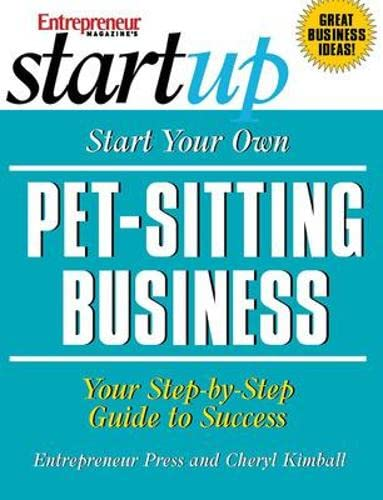 9781599181103: Start Your Own Pet-Sitting Business and More: Doggie Day Care, Grooming, Walking (StartUp Series)