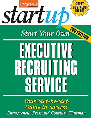 9781599181264: Start Your Own Executive Recruiting Service: Your Step-By-Step Guide to Success (StartUp Series)