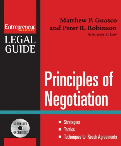 9781599181387: Principles of Negotiation: Strategies, Tactics, Techniques to Reach Agreement (Enrtepreneur's Legal Guides)