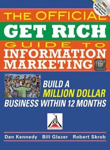 9781599181400: The Official Get Rich Guide to Information Marketing: Build a Million-Dollar Business in 12 Months: Build a Million Dollar Business in Just 12 Months