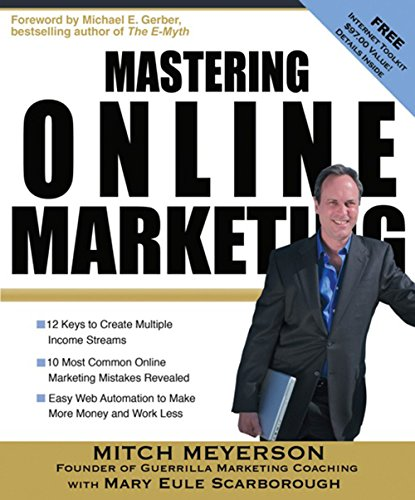 9781599181516: Mastering Online Marketing: 12 World Class Strategies That Cut Through the Hype and Make Real Money on the Internet