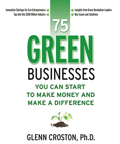 9781599181806: 75 Green Businesses You Can Start to Make Money and Make a Difference