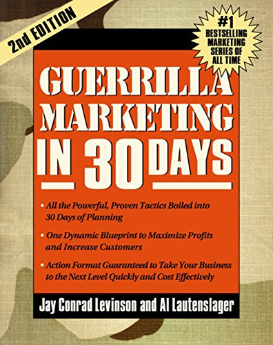Guerrilla Marketing in 30 Days.