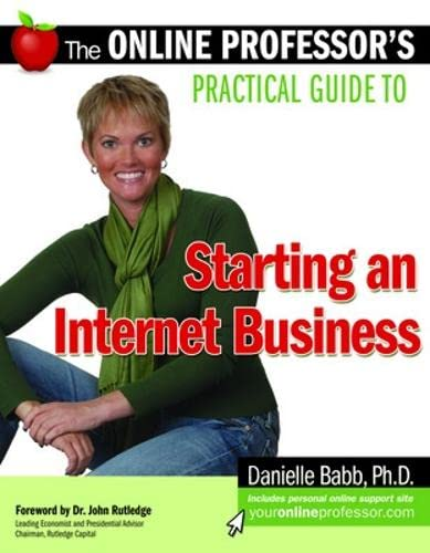9781599183459: The Online Professor's Practical Guide to Starting an Internet Business