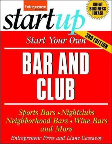 9781599183497: Start Your Own Bar and Club: Sports Bars, Nightclubs, Neighborhood Bars, Wine Bars, and More (StartUp Series)