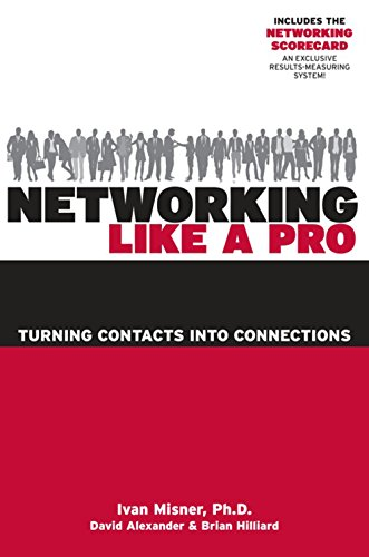 9781599183565: Networking Like a Pro: Turning Contacts into Connections