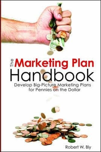 9781599183626: The Marketing Plan Handbook: Develop Big Picture Marketing Plans for Pennies on the Dollar