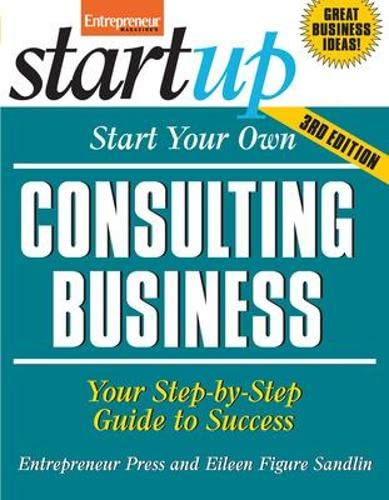 9781599183732: Start Your Own Consulting Business, Third Edition (StartUp Series)