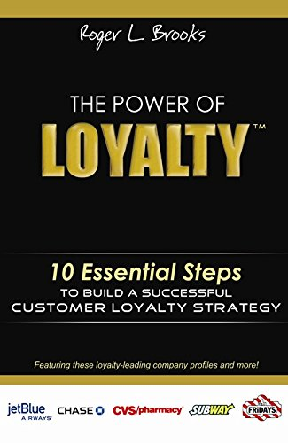 9781599183930: The Power of Loyalty: 10 Essential Steps to Build a Successful Customer Loyalty Strategy (StartUp Series)
