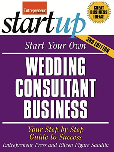 9781599184272: Start Your Own Wedding Consultant Business: Your Step-By-Step Guide to Success (StartUp Series)