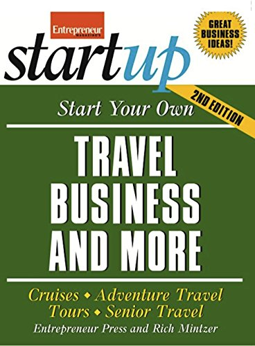 9781599184333: Start Your Own Travel Business: Cruises, Adventure Travel, Tours, Senior Travel (StartUp Series)