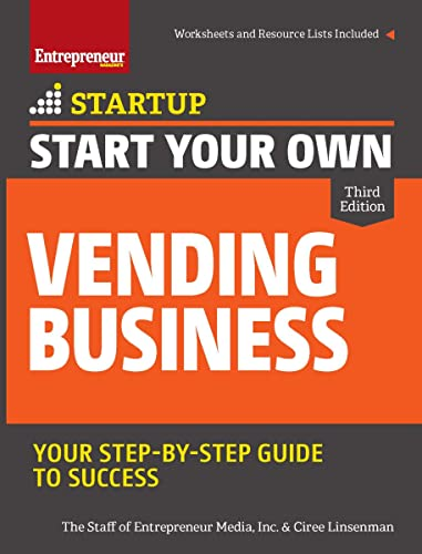 Start Your Own Vending Business: Your Step-By-Step Guide to Success (StartUp Series): Entrepreneur ...