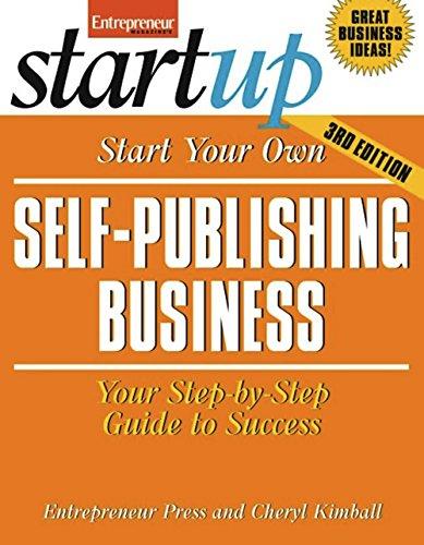 Start Your Own Self-Publishing Business 3/E (Startup Series): Entrepreneur Press; Kimball, ...