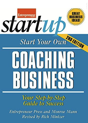 9781599184456: Start Your Own Coaching Business: Your Step-By-Step Guide to Success (StartUp Series)