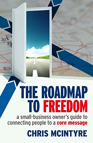 9781599184937: The Roadmap to Freedom: A Small-Business Owner's Guide to Connecting People to a Core Message