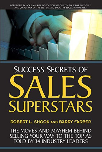 9781599185026: Success Secrets of Sales Superstars: The Moves and Mayhem Behind Selling Your Way to the Top as Told by 34 Industry Leaders