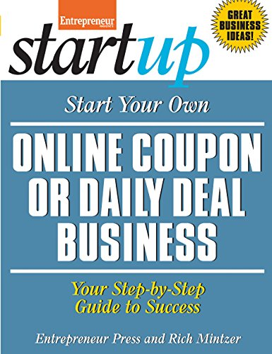 9781599185125: Start Your Own Online Coupon or Daily Deal Business: Your Step-By-Step Guide to Success (StartUp Series)