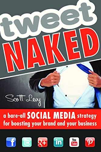 9781599185156: Tweet Naked: A Bare-All Social Media Strategy for Boosting Your Brand and Your Business