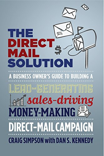 9781599185187: The Direct Mail Solution: A Business Owner's Guide to Building a Lead-Generating, Sales-Driving, Money-Making Direct-Mail Campaign