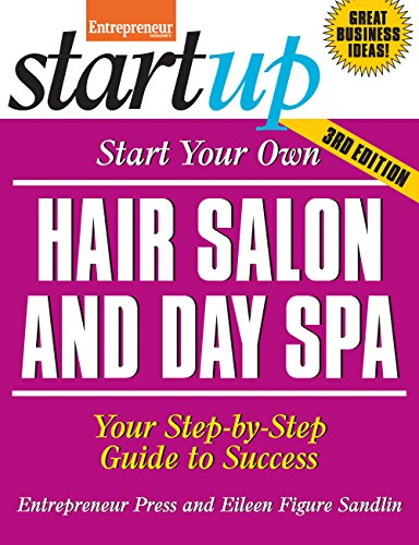 9781599185439: Start Your Own Hair Salon and Day Spa: Your Step-By-Step Guide to Success (StartUp Series)