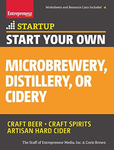 9781599185651: Start Your Own Microbrewery, Distillery, or Cidery: Your Step-By-Step Guide to Success (StartUp Series)