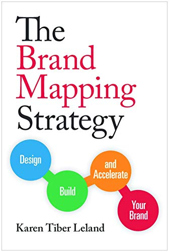 9781599185897: The Brand Mapping Strategy: Design, Build, and Accelerate Your Brand