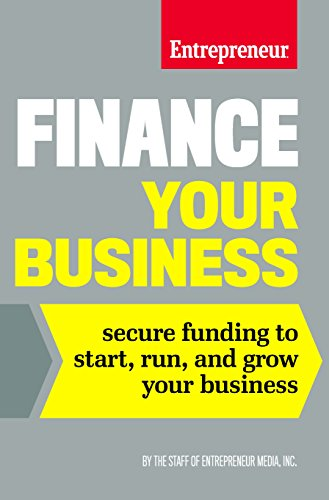 9781599185972: Finance Your Business: Secure Funding to Start, Run, and Grow Your Business