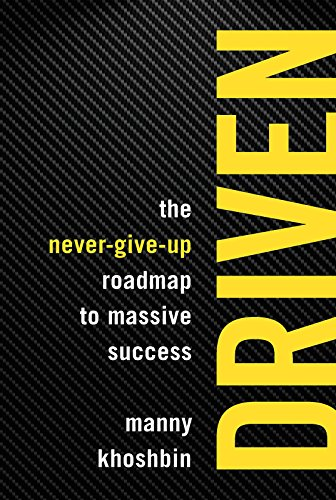 9781599186245: Driven: The Never-Give-Up Roadmap to Massive Success