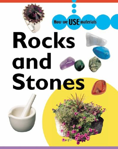 9781599200064: Rocks and Stones (How We Use Materials)