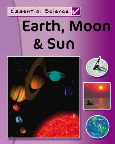 Earth, Moon & Sun (Essential Science): Riley, Peter