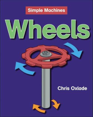 9781599200873: Wheels (Simple Machines (Smart Apple Media Hardcover))