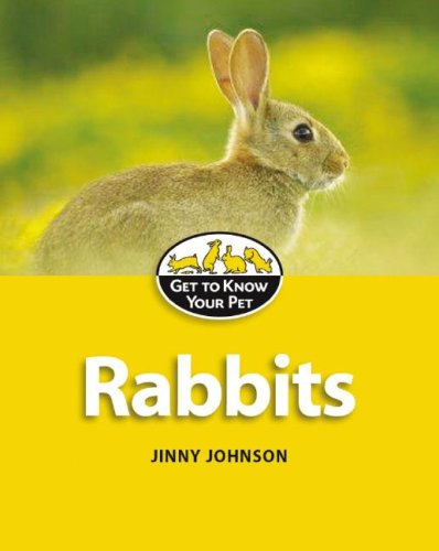 Rabbits (Get to Know Your Pet): Jinny Johnson