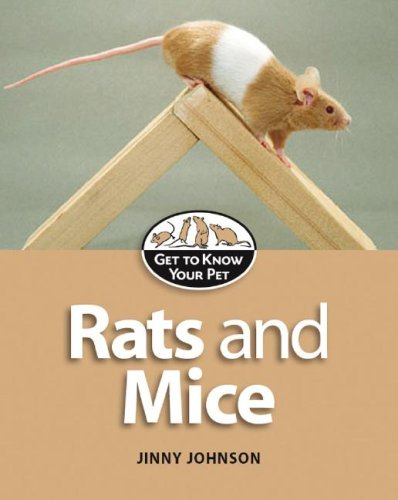 9781599200910: Rats and Mice (Get to Know Your Pet)