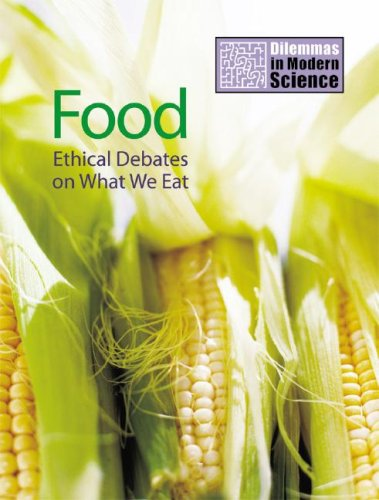 9781599200941: Food: Ethical Debates on What We Eat (Dilemmas in Modern Science)