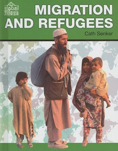 9781599201016: Migration and Refugees (The Global Village)