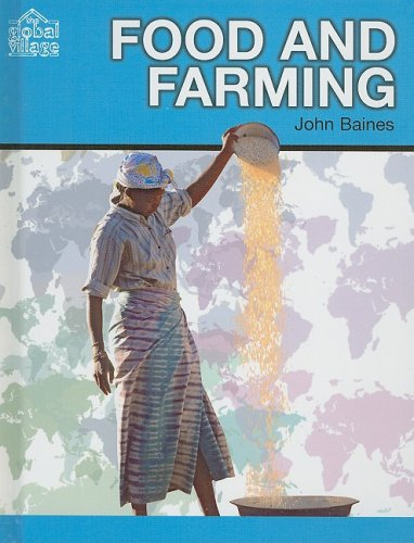 9781599201030: Food and Farming (The Global Village)