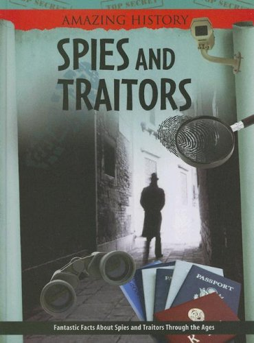 Spies and Traitors (Amazing History): Stewart, James