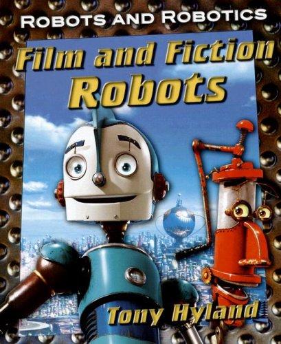 9781599201207: Film and Fiction Robots (Robots and Robotics)