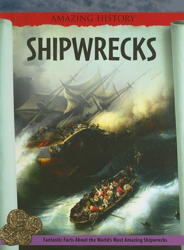 Shipwrecks (Amazing History) (1599202069) by Stewart, James